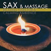 Sax & Massage: Relaxing Tunes for a Calming Ambience de Mako Sax