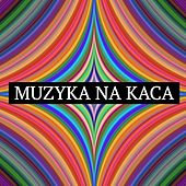 Muzyka na kaca van Various Artists