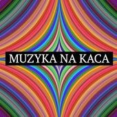 Muzyka na kaca by Various Artists
