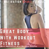 Great Body with Workout Fitness (Music Motivation Best Workout Playlist) de Motivation Sport Fitness