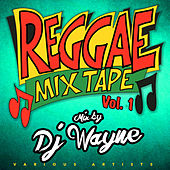 Reggae Mixtape Vol.1 mixed by DJ Wayne de Various Artists