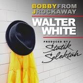 Walter White by Bobby J From Rockaway