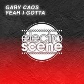 Yeah I Gotta de Gary Caos