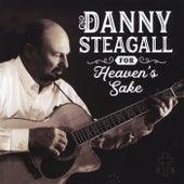 For Heaven's Sake de Danny Steagall