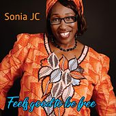Feels Good to Be Free by Sonia JC