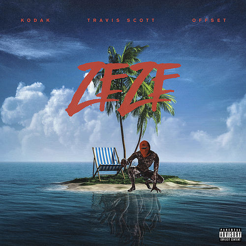 ZEZE (feat. Travis Scott & Offset) de Kodak Black