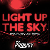 Light Up the Sky (Special Request Remix) by The Prodigy