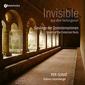 Invisible from a Secluded Place: Chants of the Cistercian Nuns de Per-Sonat