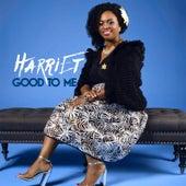 Good to Me von Harriet