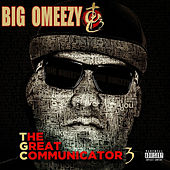 The Great Communicator 3 by Big Omeezy