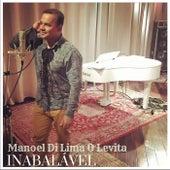 Inabalável by Manoel Di Lima O Levita