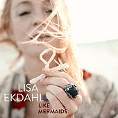 Like Mermaids by Lisa Ekdahl