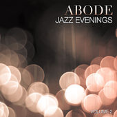 Abode: Jazz Evenings, Vol. 2 by Various Artists