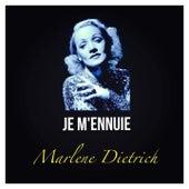 Je m'ennuie de Marlene Dietrich