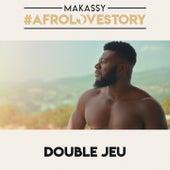 Double jeu (#Afrolovestory) de Makassy