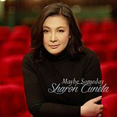 Maybe Someday by Sharon Cuneta