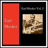 Earl Hooker, Vol. 2 by Earl Hooker