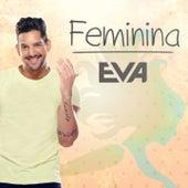 Feminina by Banda Eva