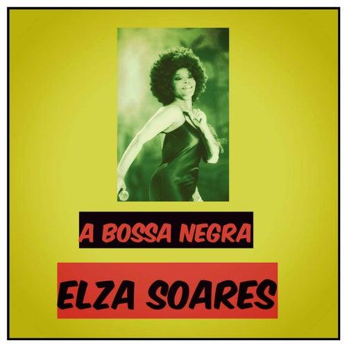 A Bossa Negra by Elza Soares