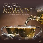 Tea Time Moments Vol.2 (Relaxing Smooth Jazz Music) di Various Artists