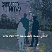Compared to Now by Dean Demerritt