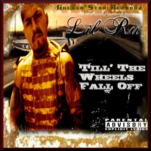 Till' the Wheels Fall Off von Lil' Ru