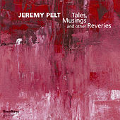 Tales, Musings and other Reveries de Jeremy Pelt