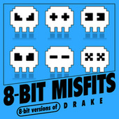 8-Bit Versions of Drake by 8-Bit Misfits