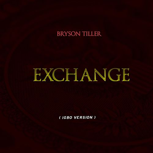 Exchange (Igbo Version) by Bryson Tiller