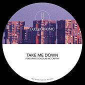 Take Me  Down by Djedjotronic