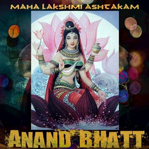Maha Lakshmi Ashtakam by Anand Bhatt