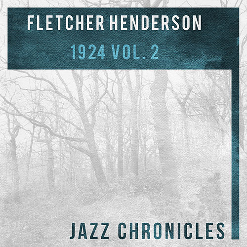 Fletcher Henderson: 1924, Vol. 2 by Fletcher Henderson