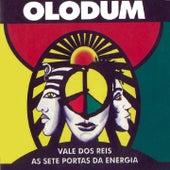 Vale dos Reis / As Sete Portas da Energia von Olodum