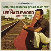 Fools, Rebel Rousers & Girls on Death Row: The Lee Hazlewood Story (1955-1962) von Various Artists