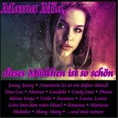 Mama Mia, dieses Mädchen ist so schön, Folge 2 by Various Artists