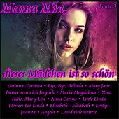 Mama Mia, dieses Mädchen ist so schön, Folge 3 by Various Artists