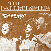 What Will You Do With Your Life by The Barrett Sisters