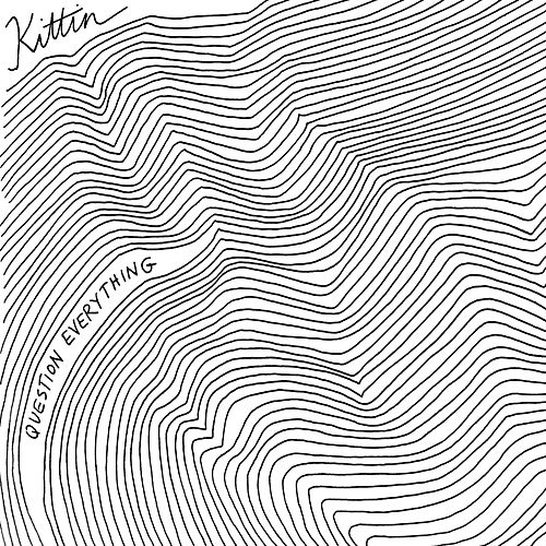 Question Everything by Miss Kittin