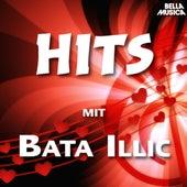 Hits mit Bata Illic by Bata Illic