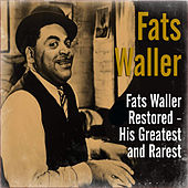 Fats Waller Restored - His Greatest and Rarest by Fats Waller