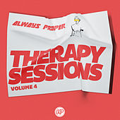 Always Proper - Therapy Sessions, Vol. 4 van Various