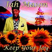Keep Your Joy by Jah Mason