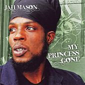 My Princess Gone by Jah Mason