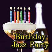 Birthday Jazz Party by Various Artists
