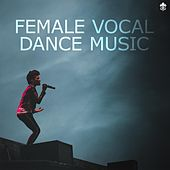 Female Vocal Dance Music by Various Artists