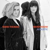 Never Know (Acoustic) von Ward Thomas