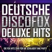 Deutsche Discofox Deluxe Hits (Die Fox Hits 2016 für die Schlager Tanz Party) von Various Artists