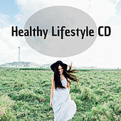 Healthy Lifestyle CD - The Very Best in New Age Relaxing Music von Lullabies for Deep Meditation