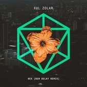 Hex (Ben Delay Remix) by Xul Zolar