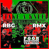 Take A Knee (RBG Remix) by Tribeca-Grand